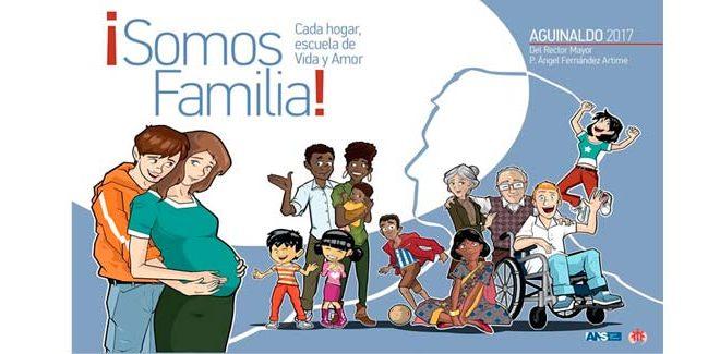 """""""¡Somos familia! Cada hogar, escuela de Vida y Amor"""". Aguinaldo 2017"""